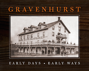 Gravenhurst Early Days Early Ways